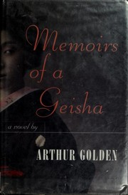 Cover of: Memoirs of a geisha | Golden, Arthur, Golden, Arthur