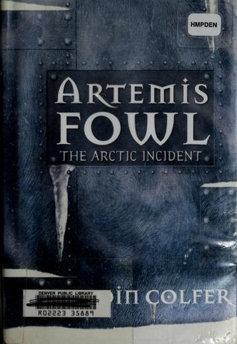 The Arctic Incident (Artemis Fowl, Book 2) by Eoin Colfer
