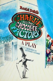 Cover of: Roald Dahl's Charlie and the chocolate factory | Richard R. George