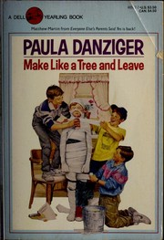 Cover of: Make like a tree and leave | Paula Danziger