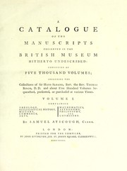 Cover of: A catalogue of the manuscripts preserved in the British Museum hitherto undescribed | Samuel Ayscough