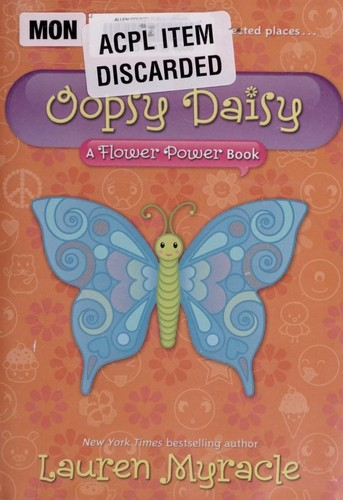 Oopsy daisy : a flower power book by