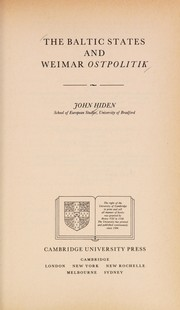 Cover of: The Baltic states and Weimar Ostpolitik | John Hiden