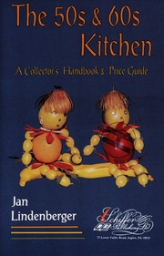 Cover of: The 50s & 60s Kitchen: A Collector's Handbook & Price Guide (50's & 60's Kitchen: A Collector's Handbook & Price Guide)