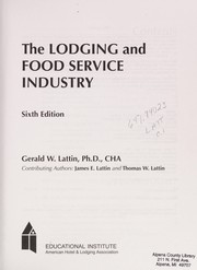 Cover of: The lodging and food service industry | Gerald W. Lattin