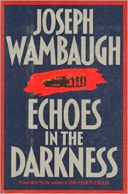 Cover of: Echoes in the darkness | Joseph Wambaugh