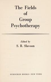 Cover of: The fields of group psychotherapy