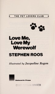 Cover of: The Pet Lovers Club love me, love my werewolf