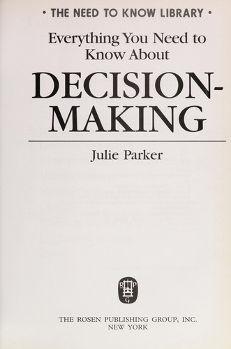 Everything you need to know about decision-making by Julie F. Parker