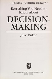 Cover of: Everything you need to know about decision-making | Julie F. Parker
