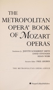 Cover of: The Metropolitan Opera book of Mozart operas | Wolfgang Amadeus Mozart