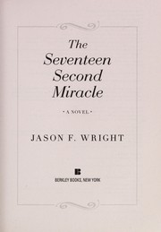 Cover of: The seventeen second miracle