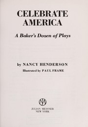 Cover of: Celebrate America : a baker's dozen of plays |