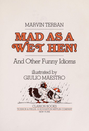 Mad as a wet hen! : and other funny idioms (edition) | Open