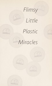 Cover of: Flimsy little plastic miracles | Ron Currie
