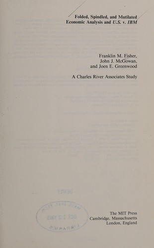 Folded, spindled, and mutilated by Franklin M. Fisher