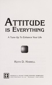 Cover of: Attitude is everything | Keith D. Harrell