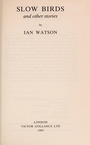 Cover of: Slow birds and other stories | Watson, Ian