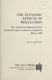 Cover of: The economic effects of regulation | Paul W. Macavoy