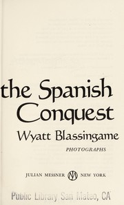 Cover of: The Incas and the Spanish conquest | Wyatt Blassingame