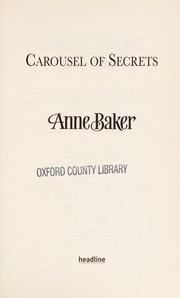 Cover of: Carousel of secrets | Anne Baker