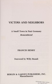 Cover of: Victims and neighbors : a small town in Nazi Germany remembered |