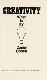 Cover of: Creativity, what is it? | Daniel Cohen