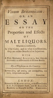 Cover of: Vinum Britannicum: or, an essay on the properties and effects of malt liquors. Wherein is considered, in what cases, and to what constitutions, they are either beneficial or injurious ... | Short, Thomas
