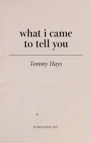 Cover of: What I came to tell you