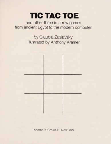Tic tac toe : and other three-in-a row games from ancient Egypt to the modern computer by