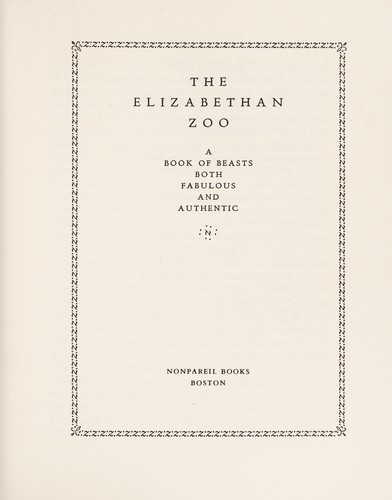 The Elizabethan zoo by Edward Topsell