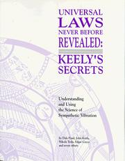 Cover of: Universal Laws Never Before Revealed: Keely's Secrets: Understanding and Using the Science of Sympathetic