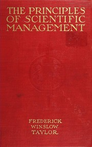 Cover of: The principles of scientific management | Frederick Winslow Taylor