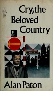 Cover of: Cry, the beloved country: a story of comfort in desolation