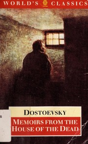 Записки из мертвого дома / Zapiski iz mertvogo doma (Notes from the house of the dead) by Fyodor Mikhailovich Dostoyevsky