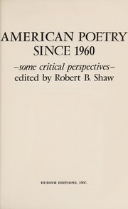 Cover of: American poetry since 1960--some critical perspectives | Robert Burns Shaw