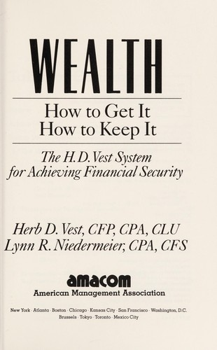 Wealth: How to Get It : How to Keep It  by Herb D. Vest, Lynn R. Niedermeier