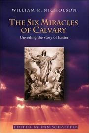 Cover of: SIX MIRACLES OF CALVARY, THE | William R. Nicholson