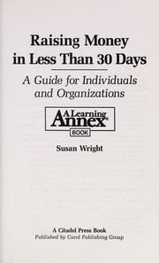 Cover of: Raising money in less than 30 days | Susan Wright