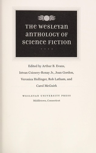 The wesleyan anthology of science fiction 2010 edition open library cover of the wesleyan anthology of science fiction arthur b evans fandeluxe Images