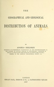 Cover of: The geographical and geological distribution of animals | Angelo Heilprin