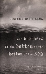 Cover of: Our brothers at the bottom of the bottom of the sea | Jonathan Kranz