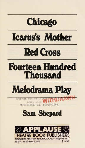 Chicago ; Icarus's mother ; Red cross ; Fourteen hundred thousand ; Melodrama play by Sam Shepard