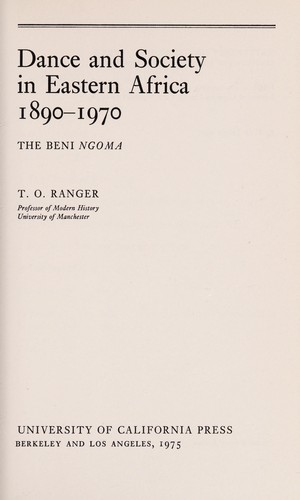 Dance and society in Eastern Africa 1890-1970 by Terence Osborne Ranger