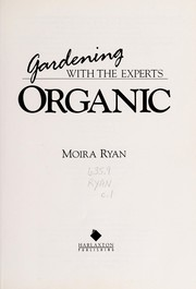 Cover of: Organics Gardening With the Experts