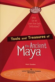 Cover of: Tools and treasures of the ancient Maya | Matt Doeden