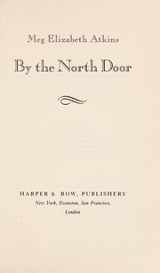 Cover of: By the north door | Meg Elizabeth Atkins