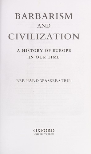 Barbarism and civilization by Bernard Wasserstein