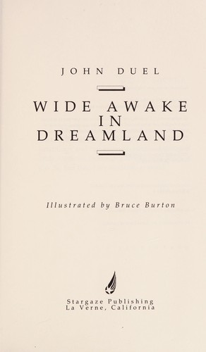 Wide awake in dreamland by John Duel