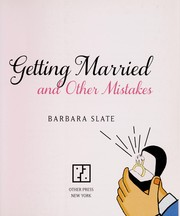 Cover of: Getting married and other mistakes | Barbara Slate